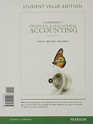 Horngren's Financial & Managerial Accounting by Tracie L Nobles, ISBN: 9780133251296