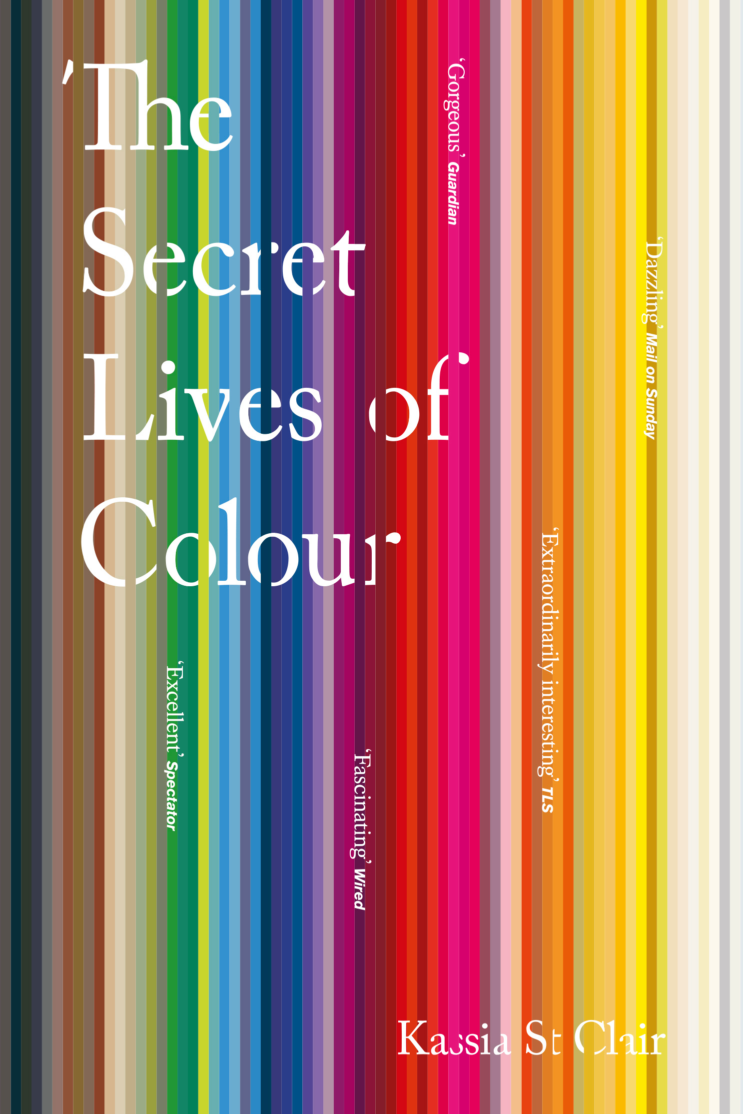 The Secret Lives of Colour by Kassia St Clair, ISBN: 9781473630833