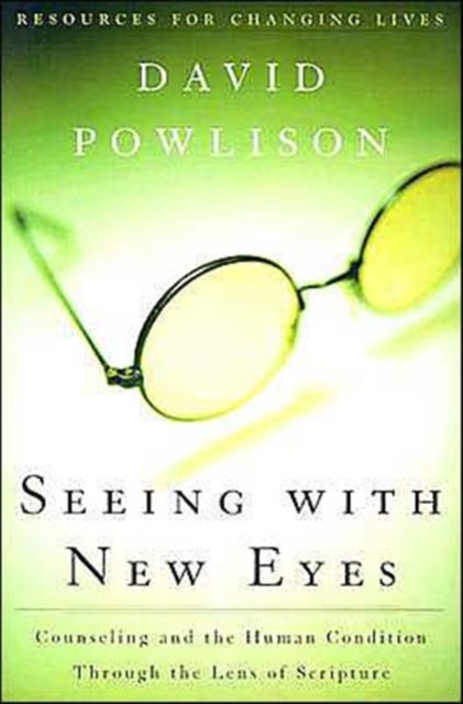 Seeing with New Eyes by David Powlison, ISBN: 9780875526089