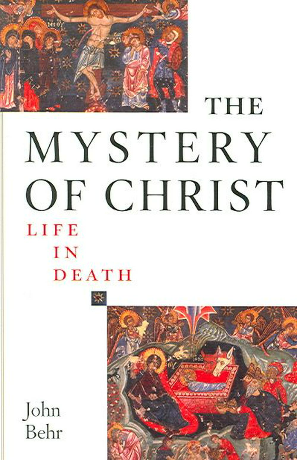 The Mystery of Christ by John Behr, ISBN: 9780881413069