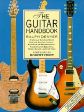 The New Guitar Handbook by Denyer, Ralph, ISBN: 9780330327503