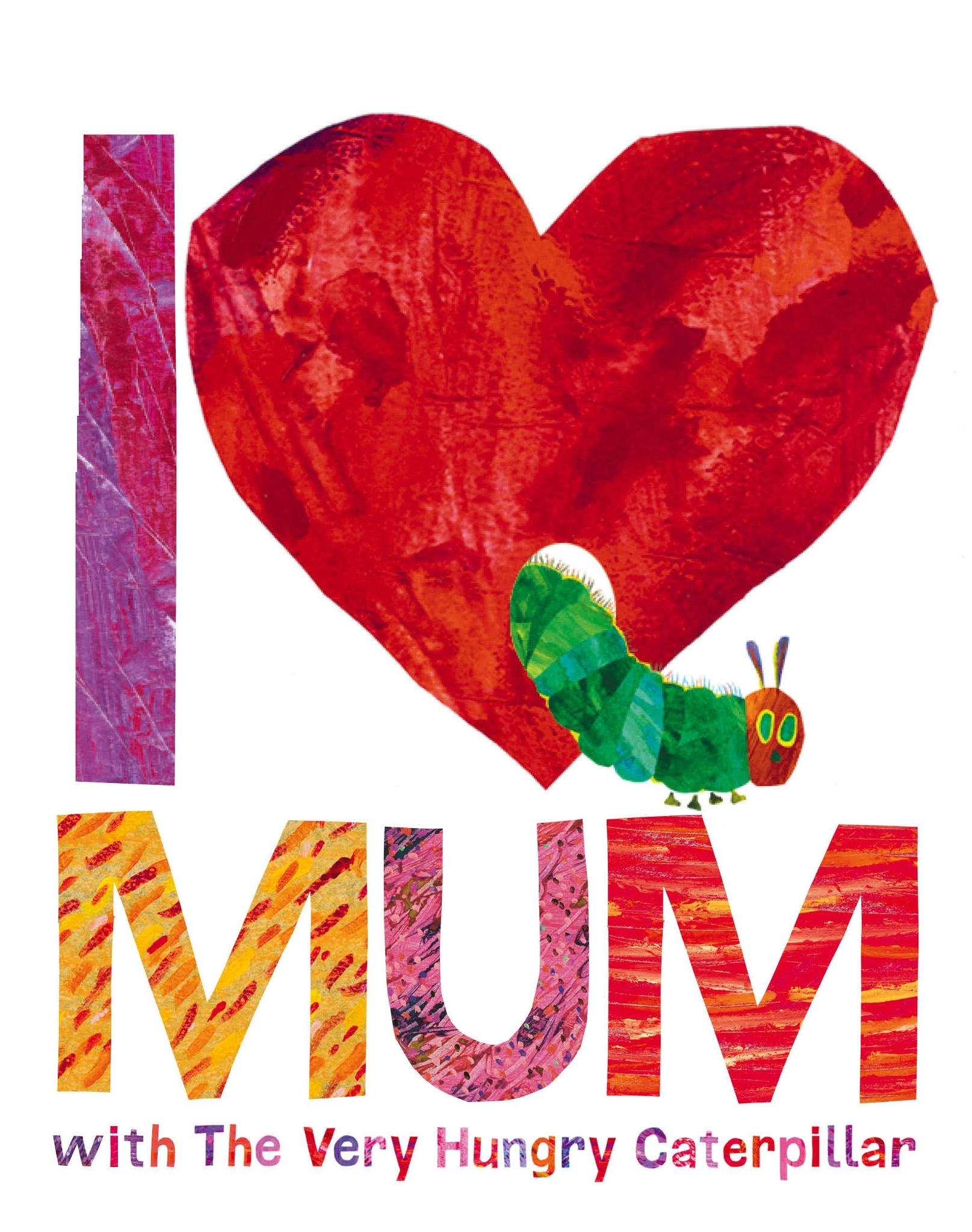 I Love Mum with The Very Hungry Caterpillar by Eric Carle, ISBN: 9780141363905