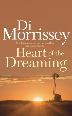 Heart of the Dreaming by Di Morrissey, ISBN: 9781250053428