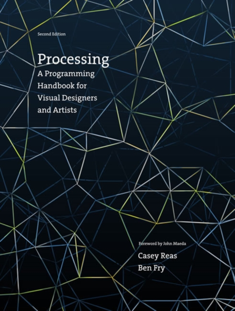 Processing: A Programming Handbook for Visual Designers and Artists by Casey Reas, ISBN: 9780262028288