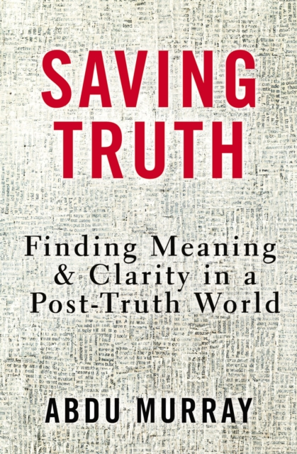 Rescuing Truth by Abdu H Murray, ISBN: 9780310562047