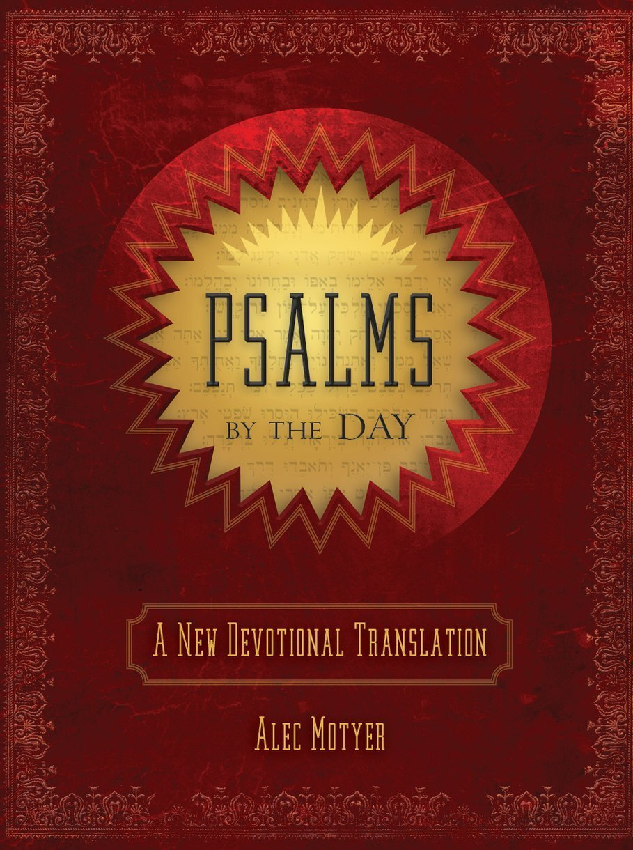 Psalms By the Day: A New Devotional Translation by Alec Motyer, ISBN: 9781781917169