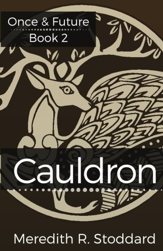 Cauldron: Volume 2 (Once & Future)