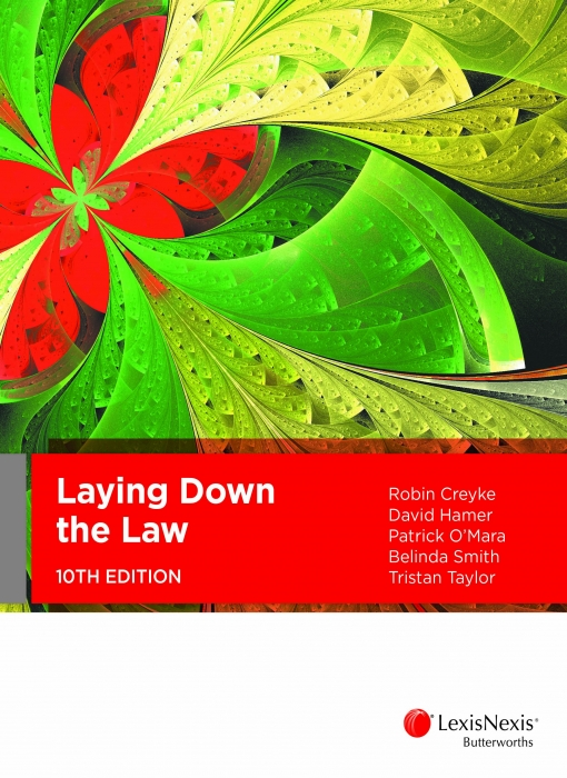 Laying Down the Law (10th Edition) by R Creyke, D Hamer, P O'Mara, B Smith, T Taylor, ISBN: 9780409344943