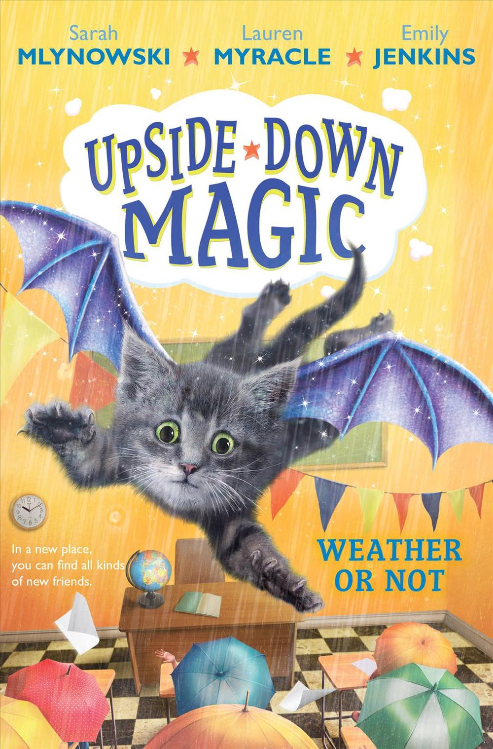 Weather or Not (Upside-Down Magic #5) by Sarah Mlynowski, ISBN: 9781338221473
