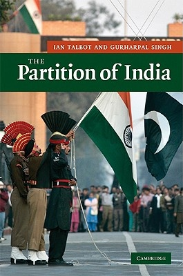 The Partition of India by Ian Talbot, ISBN: 9780521856614