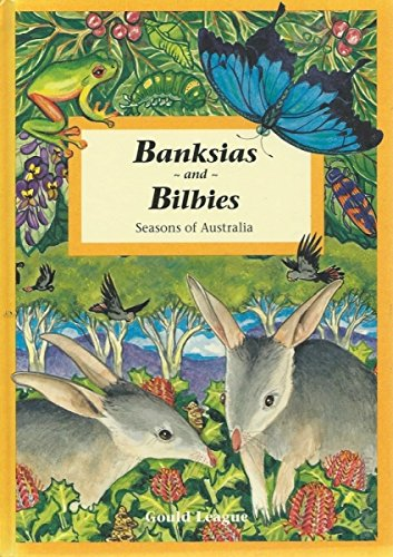 Banksias and Bilbies : seasons of Australia