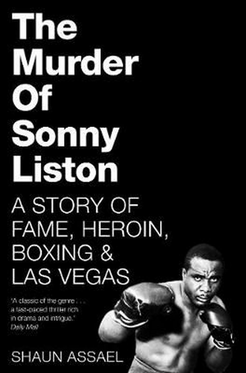 The Murder of Sonny ListonA Story of Fame, Heroin, Boxing & Las Vegas