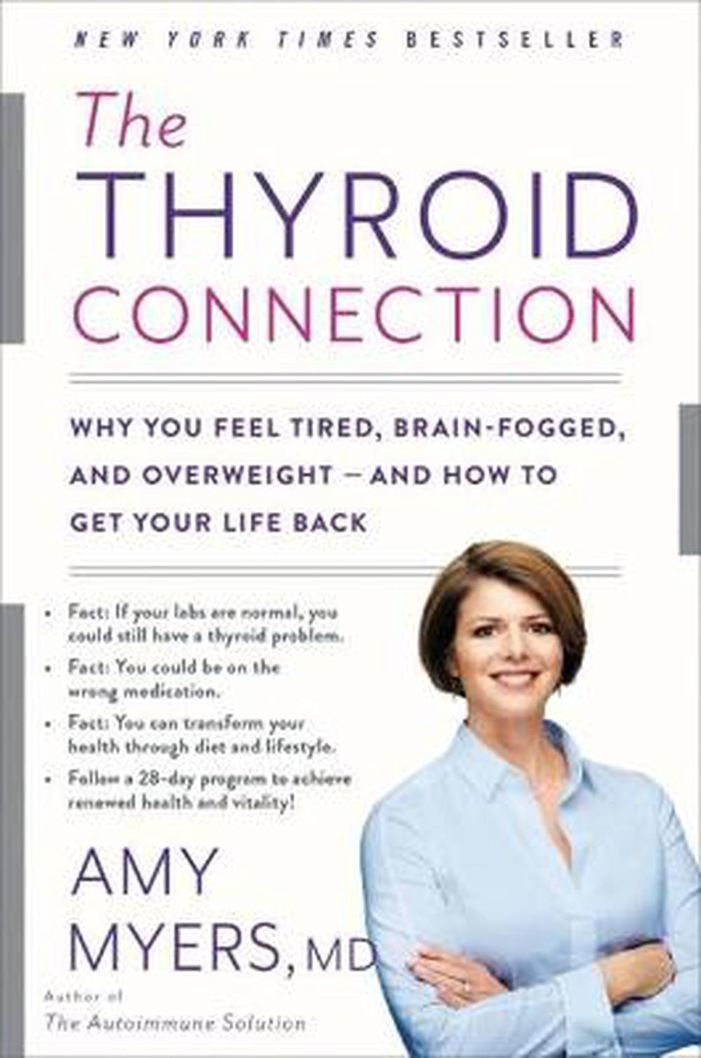 The Thyroid Connection: Why You Feel Tired, Brain-Fogged, and Overweight - and How to Get Your Life Back