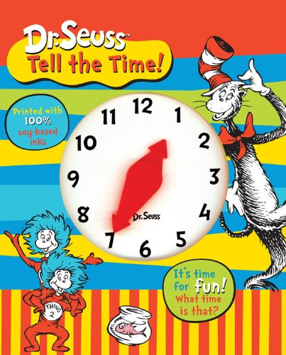 Dr. Seuss Tell the Time: It's Time for Fun! What Time Is That? (Dr. Seuss Board Books) by Dr Seuss Enterprises, ISBN: 9781464301483