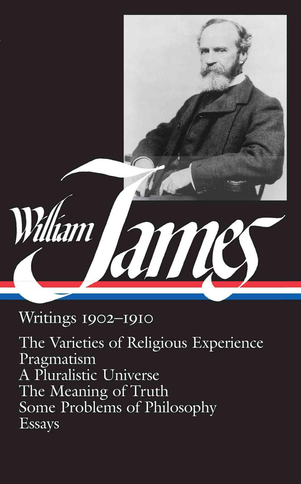 William James: Writings 1902-1910 (LOA #38) by William James, ISBN: 9780940450387