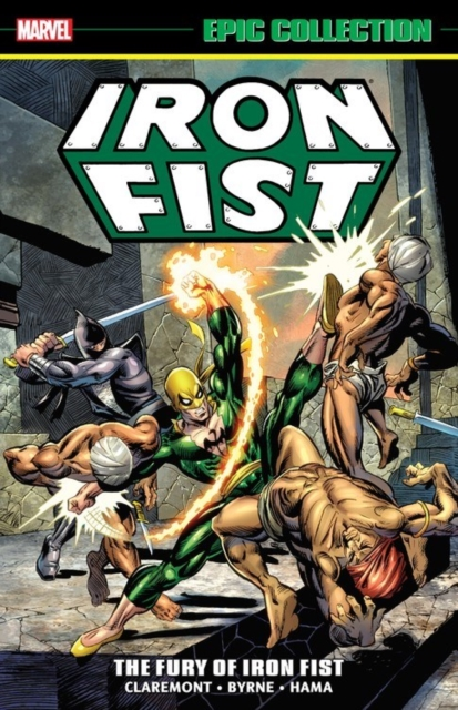 Iron Fist Epic Collection: The Fury of Iron Fist by Chris, Thomas, Roy Claremont, ISBN: 9781302912840
