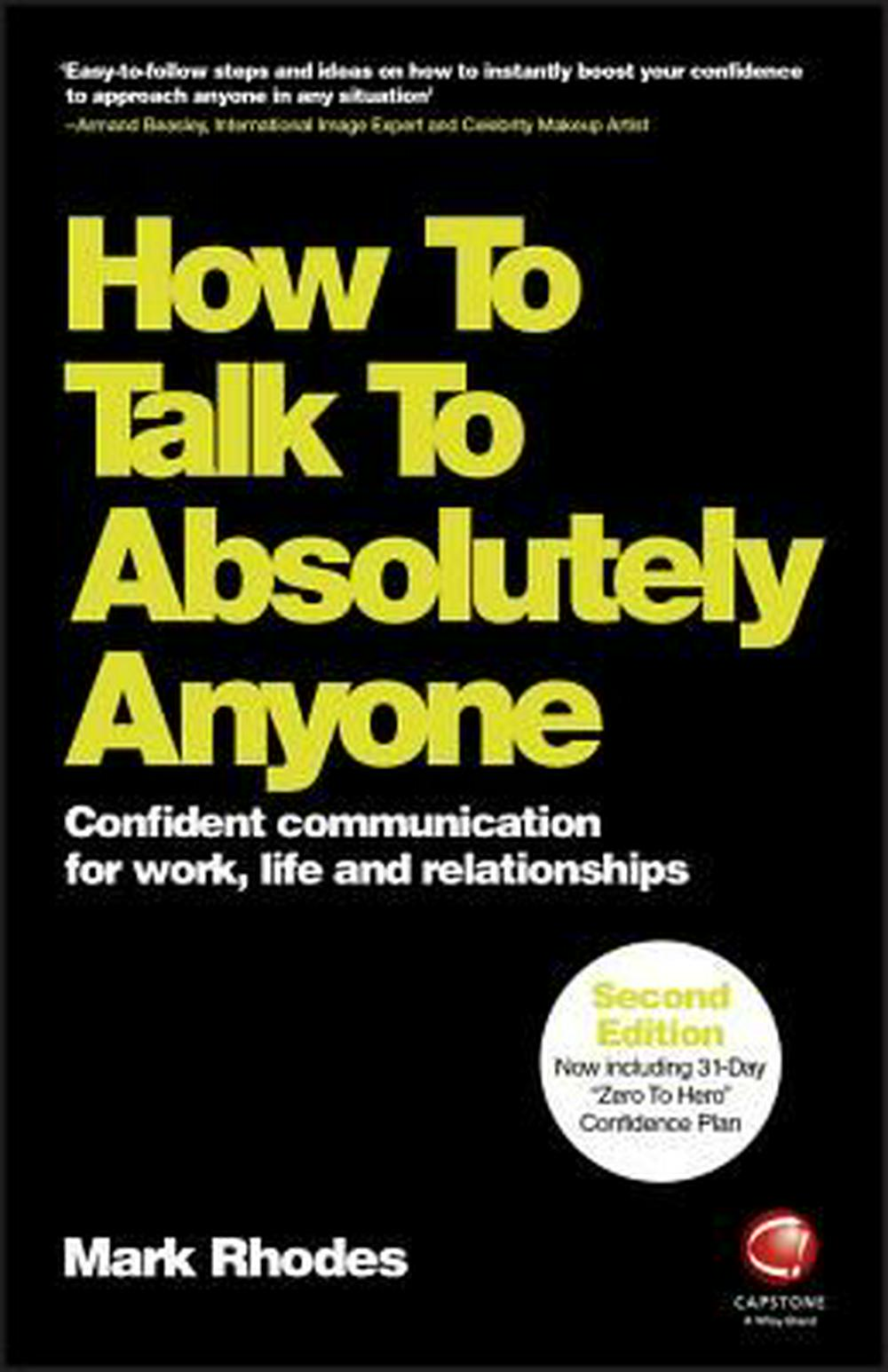 How to Talk to Absolutely Anyone - Confident Communication in Every Situation 2E by Rhodes, ISBN: 9780857087454