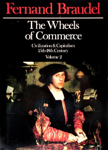 The Wheels of Commerce: Civilization and Capitalism, 15th-18th Century Volume 2