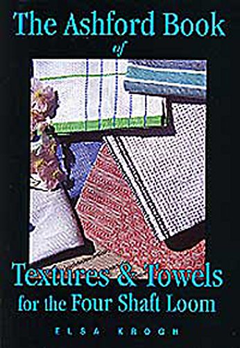 The Ashford Book of Weaving for the Four Shaft Loom by Anne Field, ISBN: 9781877251153