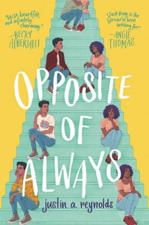 Opposite of Always by Justin A. Reynolds, ISBN: 9780062748379