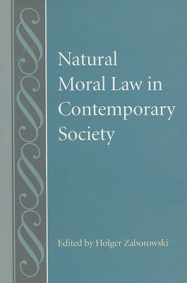 Natural Moral Law in Contemporary Society