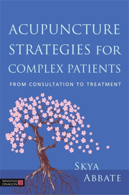 Building the FoundationTreatment Strategies in Acupuncture