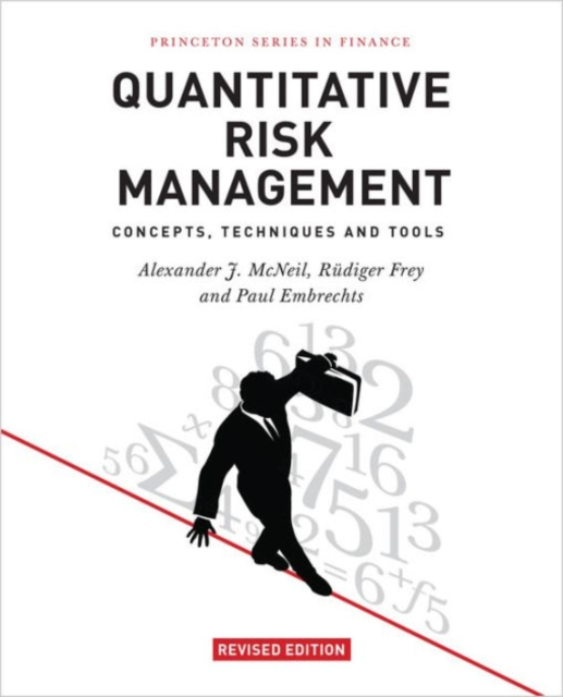 Quantitative Risk Management: Concepts, Techniques and Tools (Princeton Series in Finance) by Alexander J. McNeil, ISBN: 9780691166278
