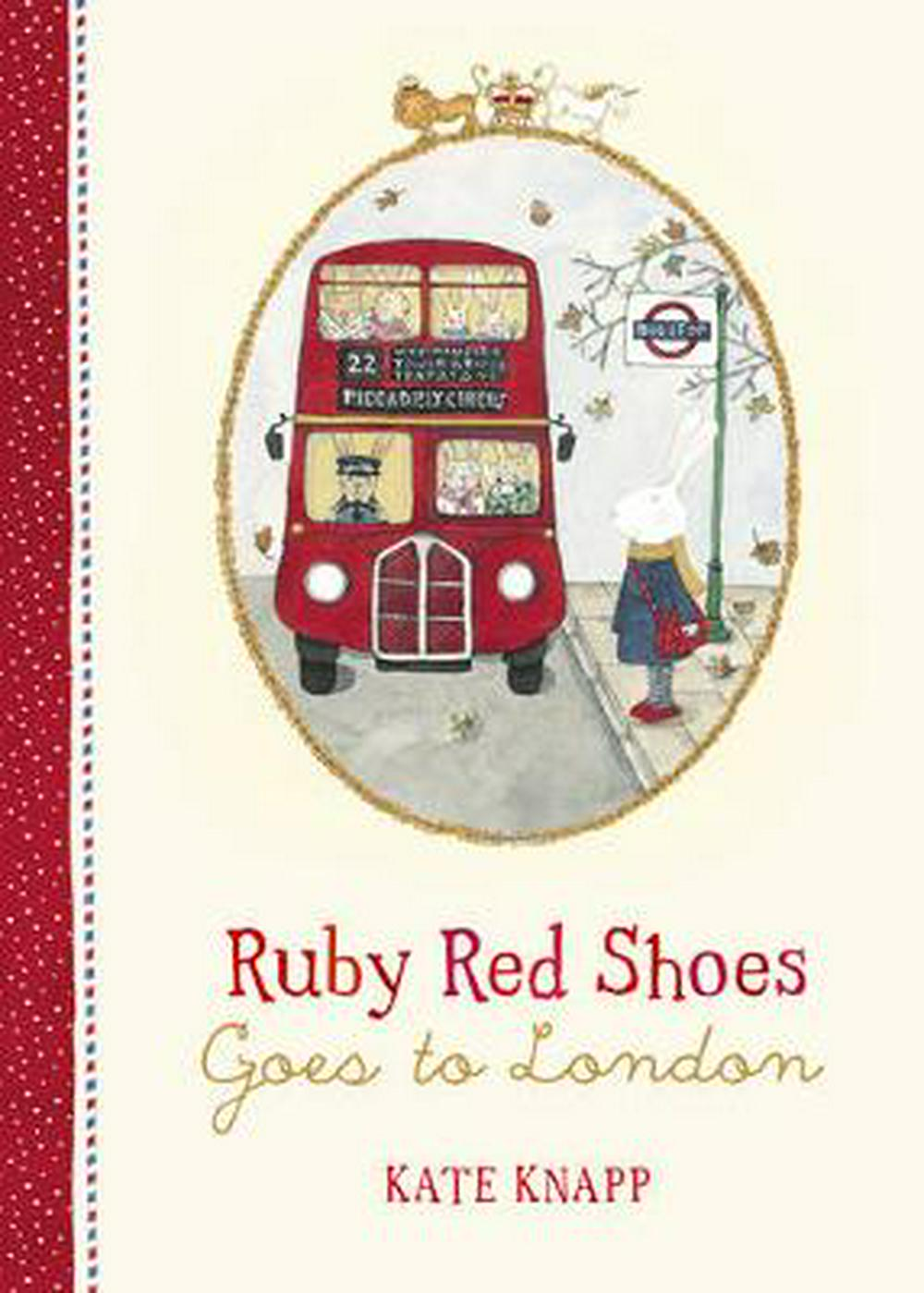 Ruby Red Shoes Goes to London by Kate Knapp, ISBN: 9780732297626