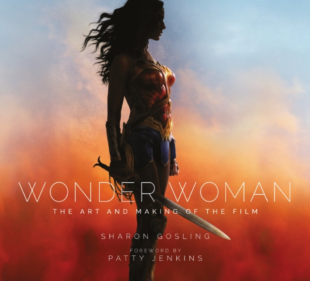 Wonder Woman: The Art and Making of the Film by Sharon Gosling, ISBN: 9781785654626