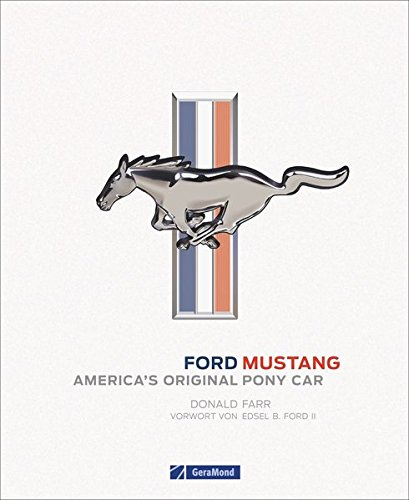 Ford Mustang: America's Original Pony Car by Donald Farr, ISBN: 9783862457571