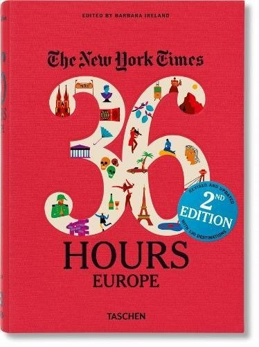 NYT 36 Hours Europe 2nd Edition