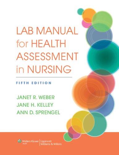 Lab Manual for Health Assessment in Nursing by Janet Weber, ISBN: 9781451195293