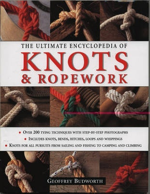 The Ultimate Encyclopedia of Knots and Ropework by Geoffrey Budworth, ISBN: 9781844768912