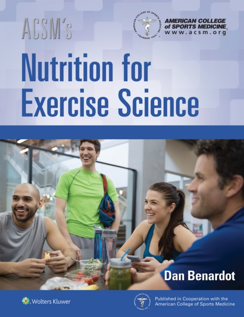 ACSM's Nutrition for Exercise Science by Acsm, ISBN: 9781496343406