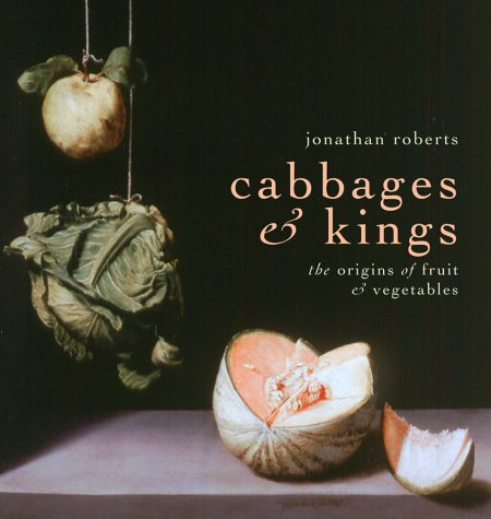 Cabbages & Kings: the Origins of Fruit & Vegetables