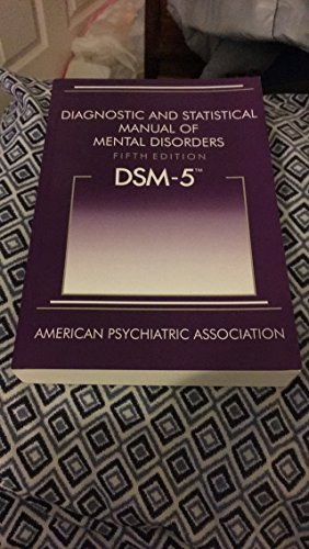 Diagnostic and Statistical Manual of Mental Disorders, Fifth Edition (DSM-5) by American Psychiatric Association, ISBN: 9780523232010