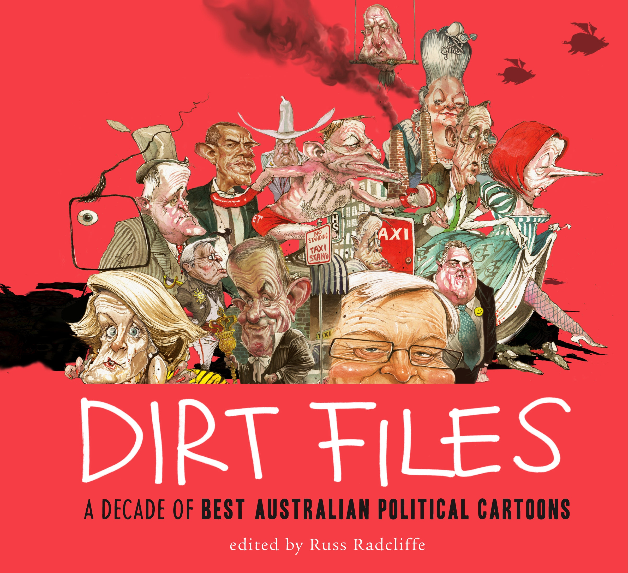 Dirt Files: A Decade of Best Australian Political Cartoons