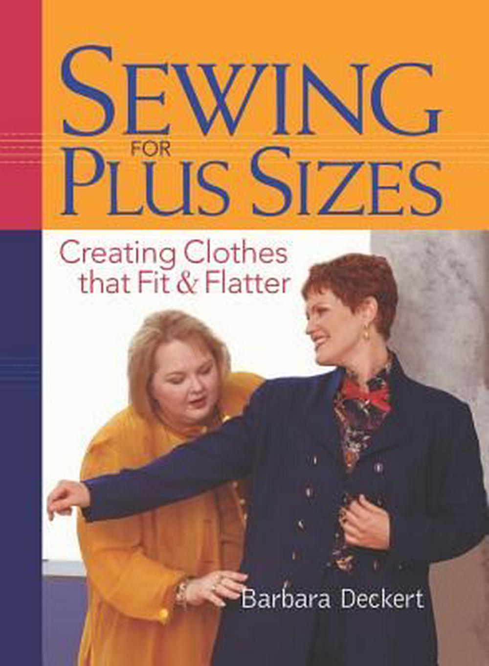 Sewing for Plus Sizes: Creating Clothes That Fit & Flatter