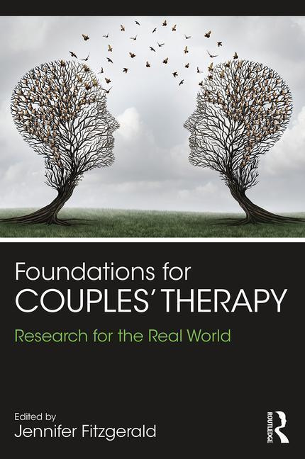 Foundations for Couples' Therapy: Research for the Real World by Jennifer Fitzgerald, ISBN: 9781138909632