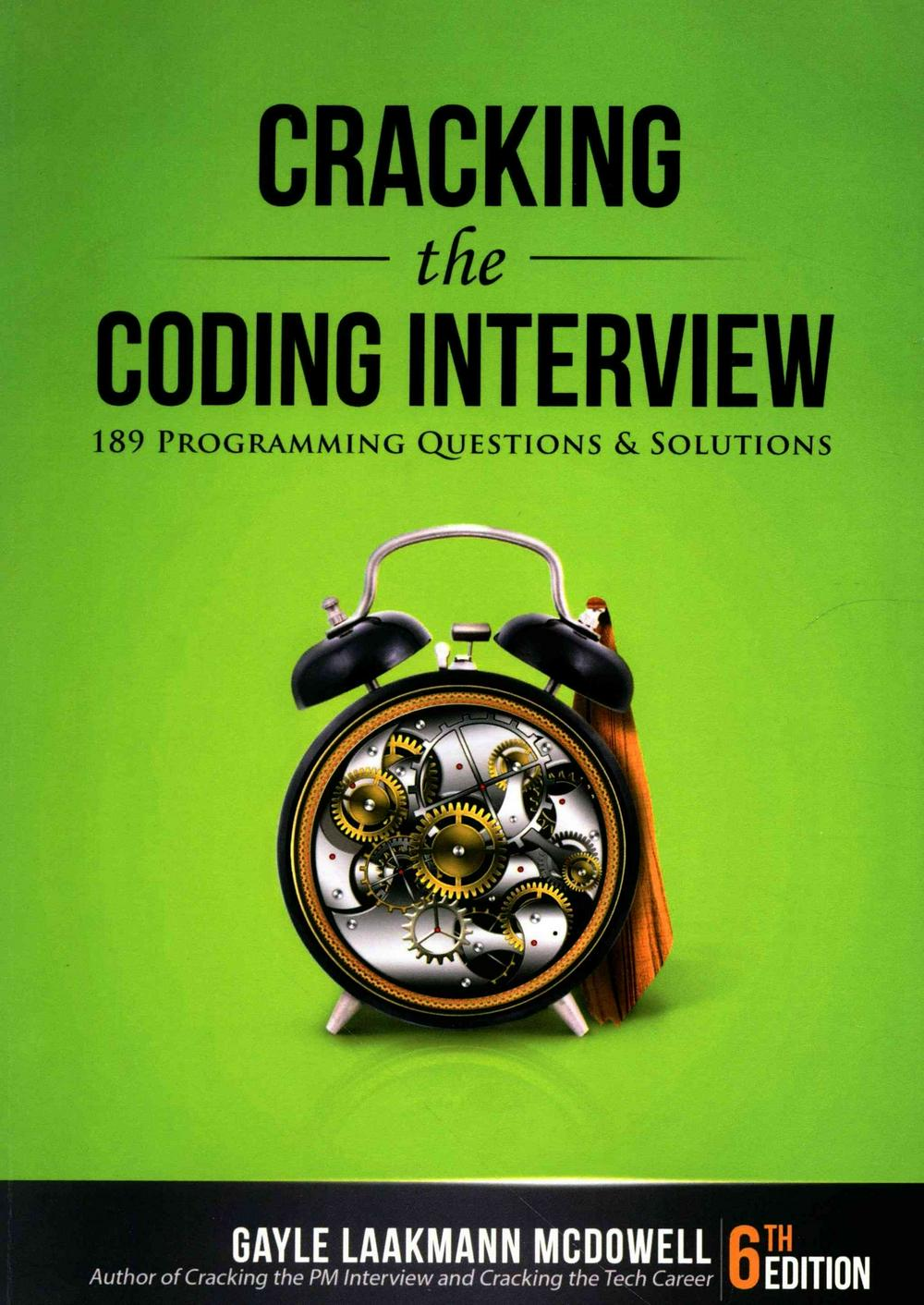 Cracking the Coding Interview, 6th Edition: 189 Programming Questions and Solutions by Gayle Laakmann McDowell, ISBN: 9780984782857