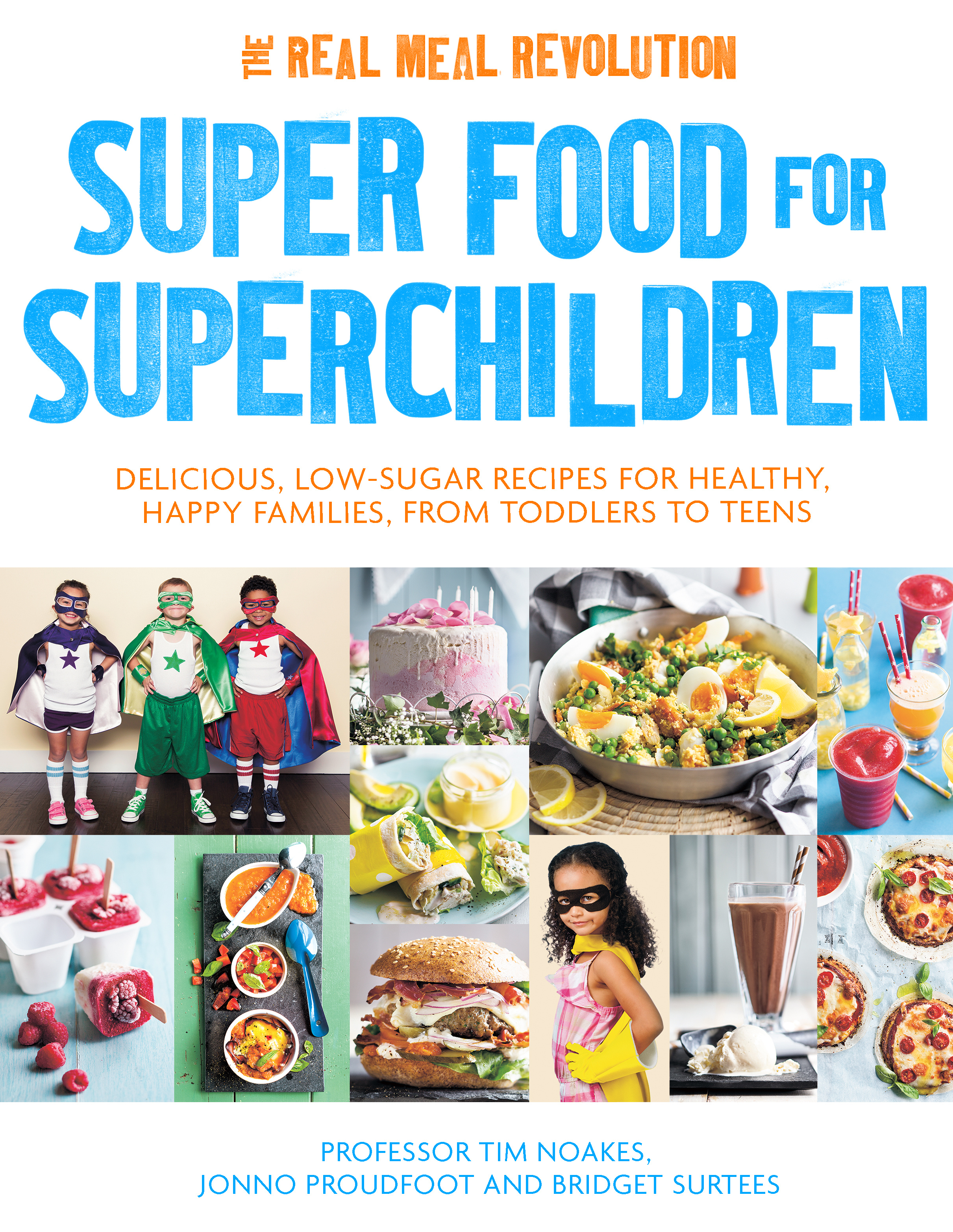 The Real Meal Revolution: Raising Superheroes by Professor Tim Noakes, ISBN: 9781472137265