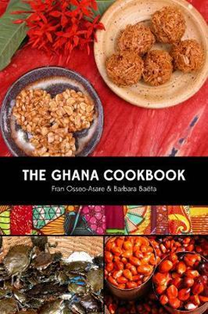 The Ghana Cookbook: A Culinary Guide