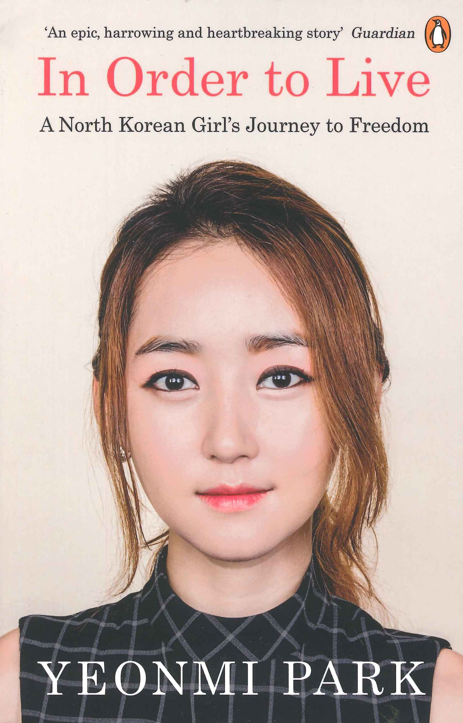 In Order To Live by Yeonmi Park, ISBN: 9780241973035