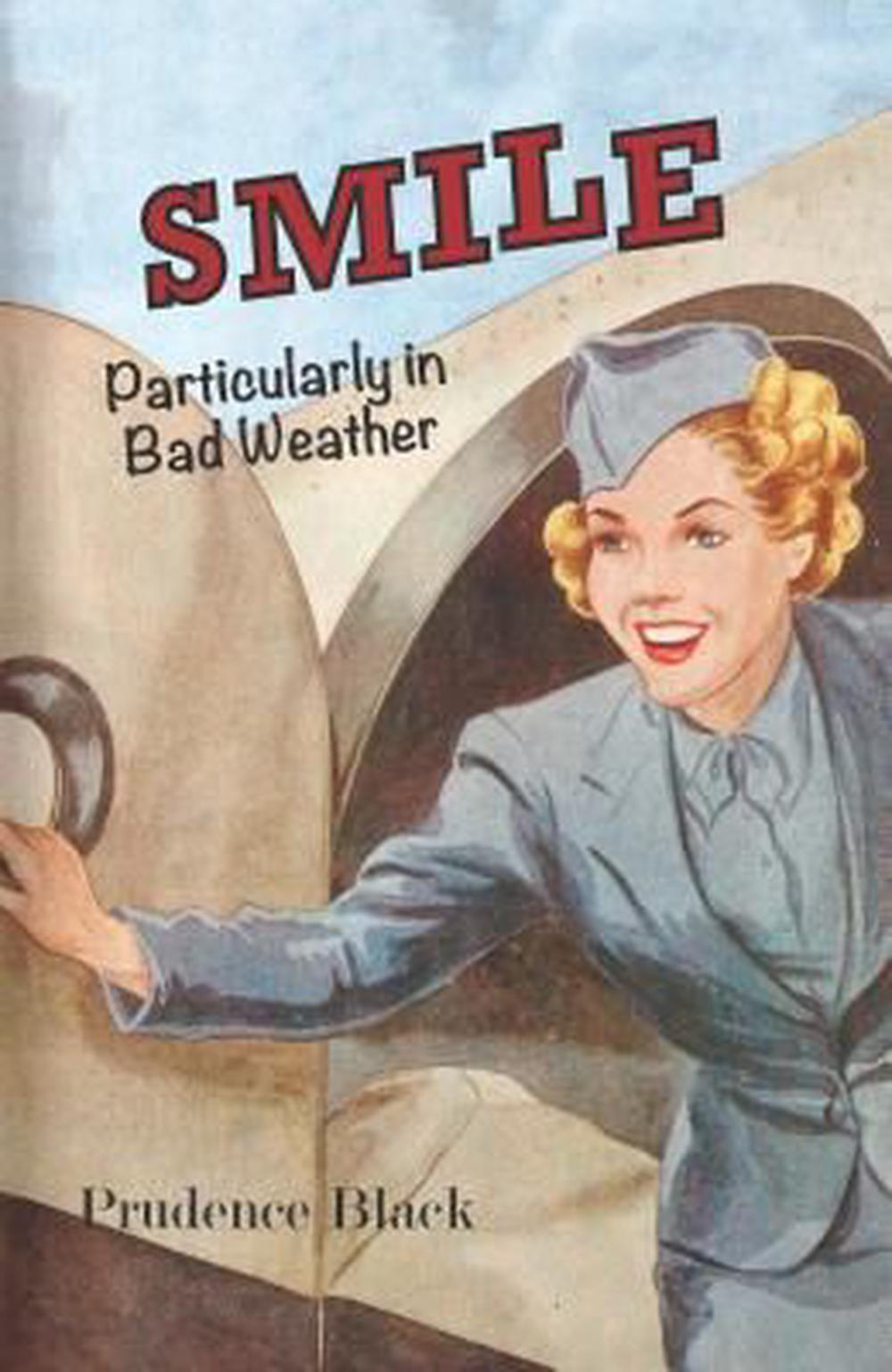 Smile, Particularly in Bad WeatherThe Era of the Australian Airline Hostess by Prudence Black, ISBN: 9781742589251