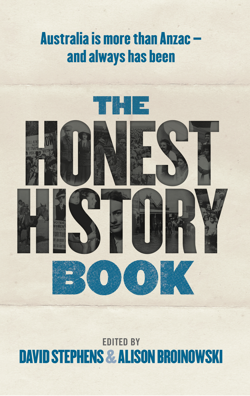 The Honest History Book by David Stephens & Alison Broinowski, ISBN: 9781742235264