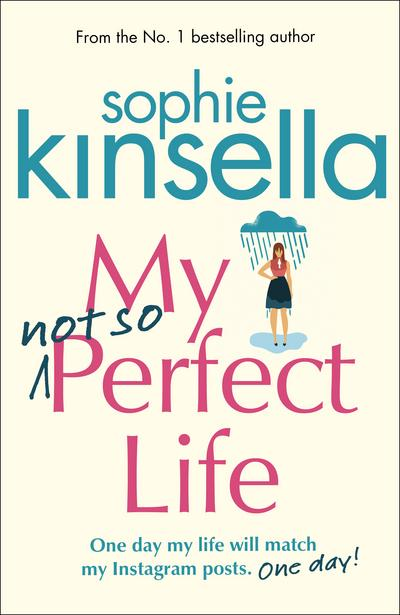 My Not So Perfect Life by Sophie Kinsella, ISBN: 9781784162825