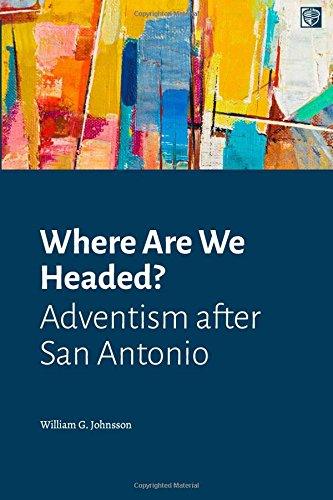 Where Are We Headed?: Adventism after San Antonio by William G. Johnsson, ISBN: 9781521040676