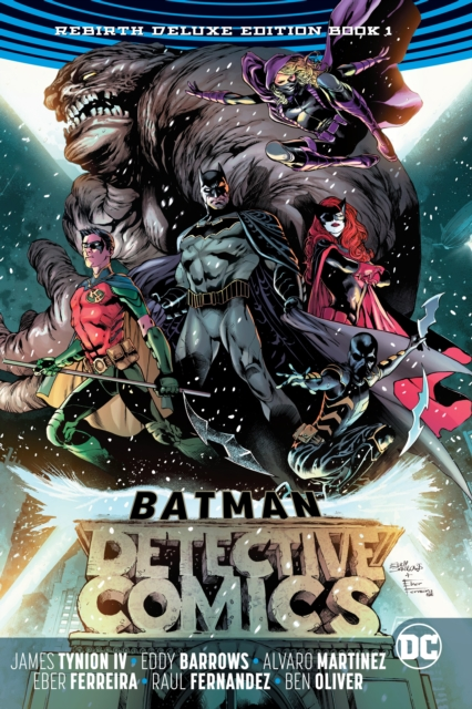 Batman: Detective Comics: The Rebirth Deluxe Edition Book 1 (Rebirth) by James IV Tynion, ISBN: 9781401276089