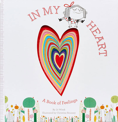 In My Heart: A Book of Feelings by Jo Witek, ISBN: 9781419713101