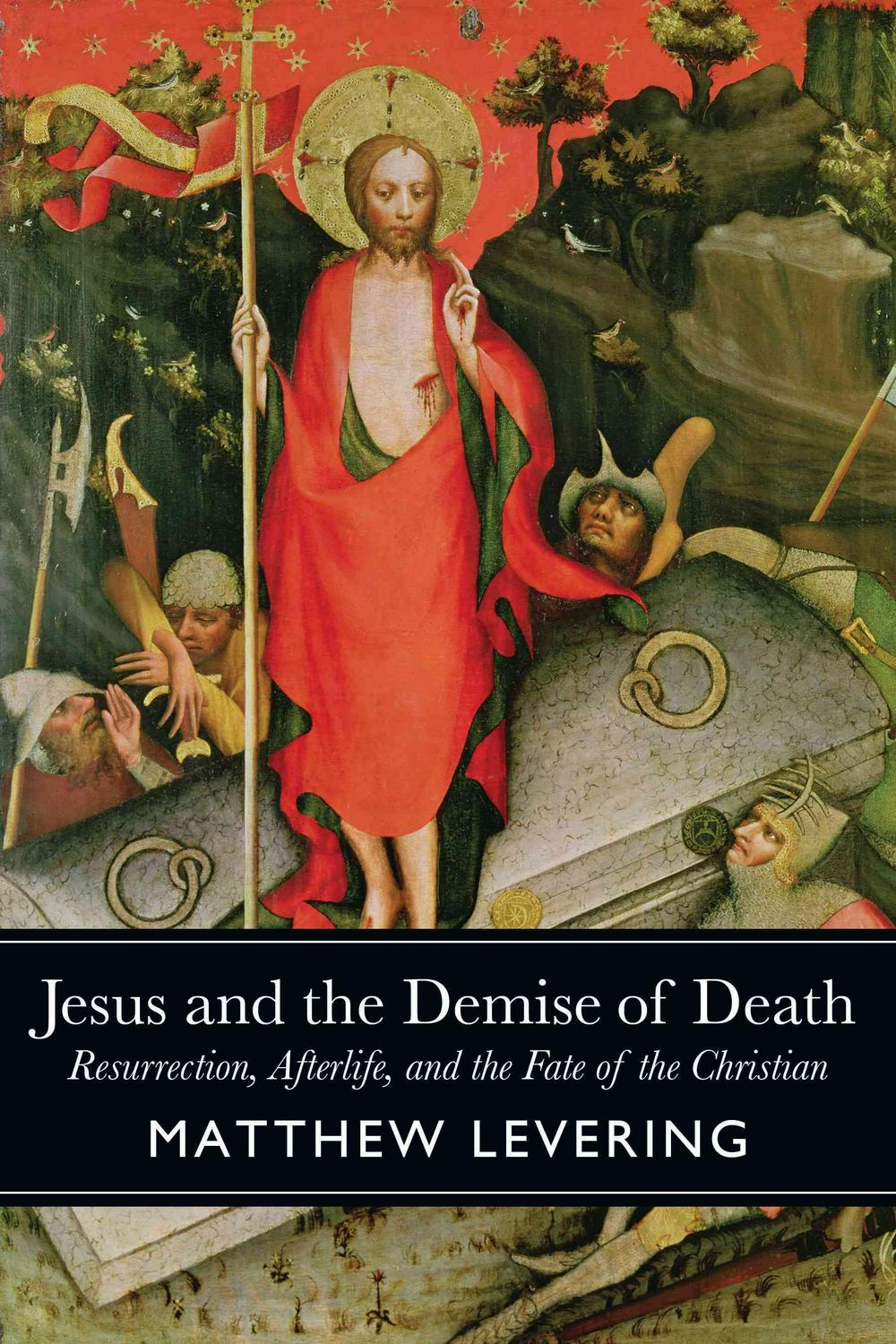 Jesus & the Demise of Death